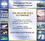 Boat Buyer's Handbook : Everything You Need to Know to Buy a Boat, Simply, Legally and Without the Middleman, Comfort, Martha, 0974756407