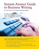 Instant-Answer Guide to Business Writing, Deborah Dumaine, 0615456650