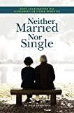 Product review for Neither Married Nor Single: When Your Partner Has Alzheimer's or Other Dementia