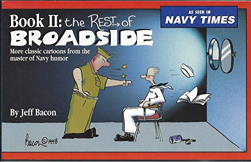The Rest of Broadside (Book II):  More classic cartoons from the master of Navy humor