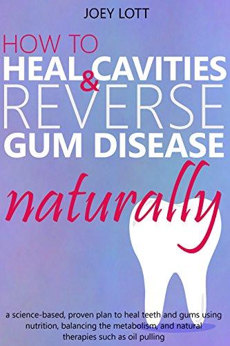 Heal Cavities Reverse Disease Naturally ebook product image