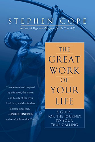 Download The Great Work of Your Life: A Guide for the Journey to Your True Calling Pdf