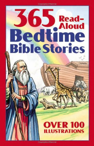 Bedtime Bible Story Book: 365 Read-aloud Stories from the Bible