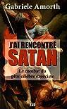 J'ai rencontré Satan : Le combat du plus célèbre exorciste par Amorth