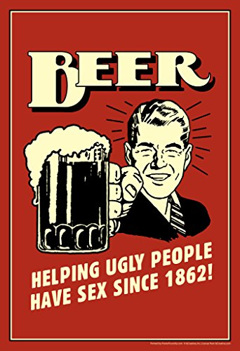 Beer Helping Ugly People Have Sex Since 1862 Retro Humor Funny Poster 12x18 - Funny Drinking Posters