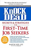 img - for Knock 'em Dead Secrets & Strategies for First-Time Job Seekers by Martin Yate CPC (2013-04-18) book / textbook / text book