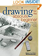 #4: Drawing for the Absolute Beginner: A Clear & Easy Guide to Successful Drawing (Art for the Absolute Beginner)