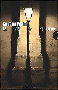 La Vie de Personne par Giovanni Papini