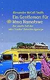 """Ein Gentleman für Mma Ramotswe: Der zweite Fall der """"No. 1 Ladies' Detective Agency"""""""
