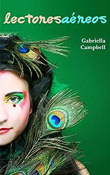 Lectores aéreos: Un relato de terror y catorce de fantasía (Spanish Edition) by [Campbell, Gabriella]