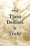 Them Demons Is Tricky, Rob Jacik, 0557153271