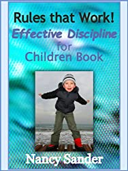 Effective Discipline for Children Book: Rules that Work! (Successful Parenting Solutions Book 9)