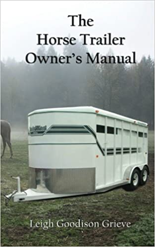 The Horse Trailer Owner's Manual