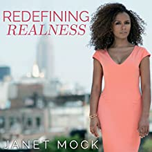 Redefining Realness: My Path to Womanhood, Identity, Love & So Much More Audiobook by Janet Mock Narrated by Janet Mock