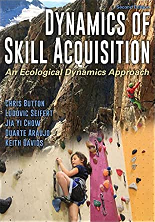 Dynamics of Skill Acquisition: An Ecological Dynamics Approach (English Edition)