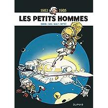 Les petits hommes 06 : L'intégrale (1983-1985)