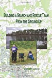 Building a Search and Rescue Team, Christy Judah, 1451582609