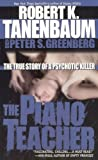The Piano Teacher, Robert K. Tanenbaum and Peter S. Greenberg, 0743432991