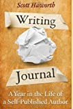 Writing Journal: a Year in the Life of a Self-Published Author, Scott Haworth, 1499522266