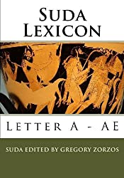 Suda Lexicon: Letter A - AE (Greek Edition)
