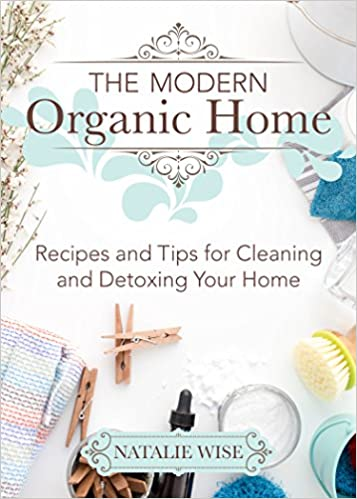 the modern organic home 100 diy cleaning products organization