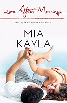 Love After Marriage (Forever After Book 2) by [Kayla, Mia]