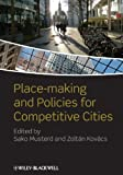 Place-Making and Policies for Competitive Cities, , 0470675039