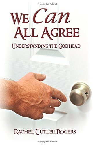 Download We Can All Agree: Understanding the Godhead pdf