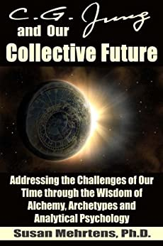 C.G. Jung and Our Collective Future by [Mehrtens, Susan E.]