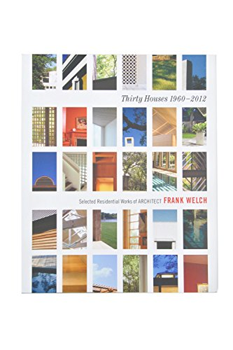 Thirty Houses by Frank Welch -