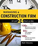 Managing a Construction Firm on Just 24 Hours a Day 1st Edition