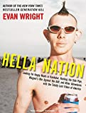 img - for Hella Nation: Looking for Happy Meals in Kandahar, Rocking the Side Pipe, Wingnut's War Against the GAP, and Other Adventures with the Totally Lost Tribes of America by Evan Wright (2009-05-28) book / textbook / text book