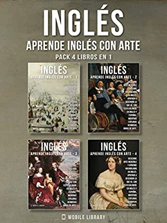 Pack 4 Libros en 1 - Inglés - Aprende Inglés con Arte: Aprenda a describir lo que ve, con texto bilingüe en inglés y español, mientras explora hermosas ... de arte (Aprende