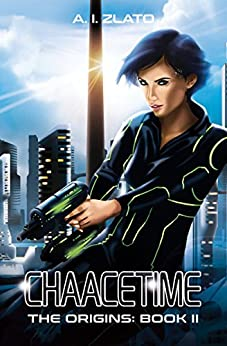 Chaacetime: The Origins - Book 2: A thrilling Hard Science Fiction Detective Trilogy (The Space Cycle - A Metaphysical & Hard Science Fiction Series) by [Zlato, A.I.]