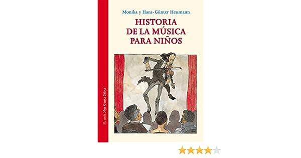 Historia De La Música Para Niños: 25: Amazon.es: Heumann, Monika, Heumann, Hans-Günter, Schürmann, Andreas, Gago, Luis: Libros