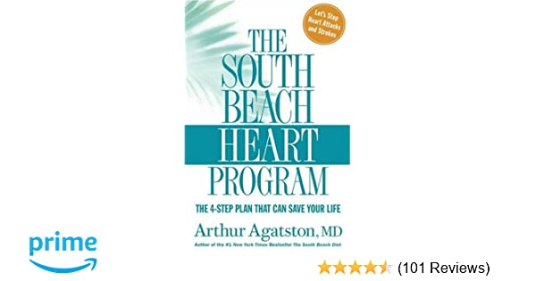 The 4-Step Plan that Can Save Your Life The South Beach Heart Program