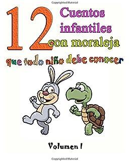 12 cuentos infantiles con moraleja que todo niño debe conocer: Vol.1 (Volume