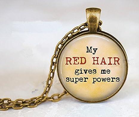 Collar con colgante My Red Hair Gives Me Super Powers – Joyería de pelirroja – Regalo con cabeza roja