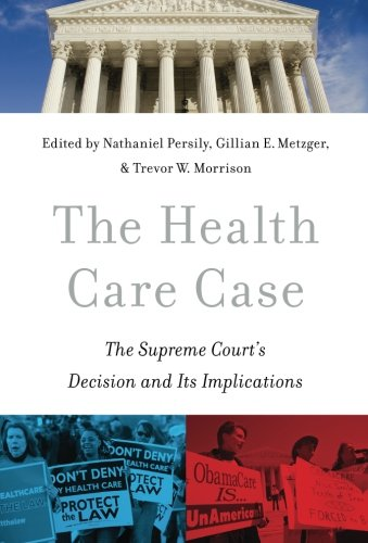 Download The Health Care Case: The Supreme Court's Decision and Its Implications Pdf