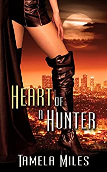 Heart of a Hunter (Hell on Heels Series) by [Miles, Tamela]