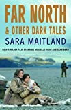 Far North and Other Dark Tales, Sara Maitland, 1904559271