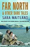 Far North and Other Dark Tales, Sara Maitland, 1904559271