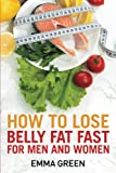 How to Lose Belly Fat Fast: For Men and Women