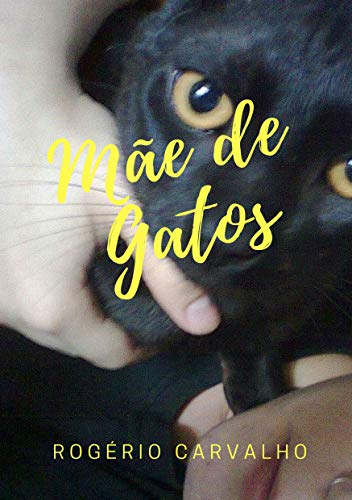MÃE DE GATOS (Portuguese Edition) by [Carvalho, Rogério]