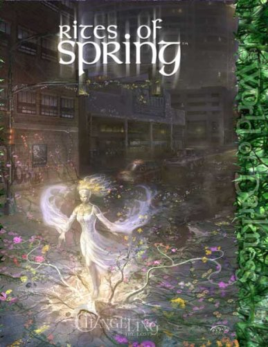 Changeling Rites of Spring *OP (Changeling: The Lost)