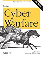 Inside Cyber Warfare: Mapping the Cyber Underworld, 2nd Edition Front Cover