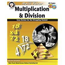 Math Tutor: Multiplication and Division, Grades 4 - 8: Easy Review for the Struggling Student