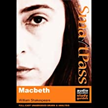 SmartPass Audio Education Study Guide to Macbeth (Unabridged, Dramatised) Audiobook by William Shakespeare, Simon Potter Narrated by Full Cast featuring Joan Walker, Nick Murchie, Carolyn Sheldon
