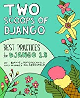 Two Scoops of Django: Best Practices for Django 1.8, 3rd Edition