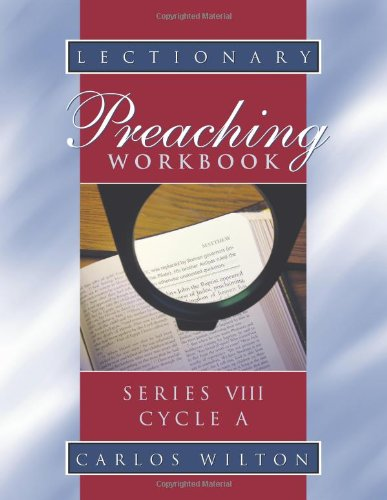 Lectionary Preaching Workbook, Series VIII, Cycle A